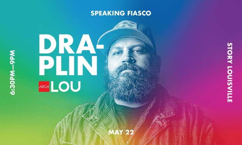 Aaron Draplin: Things That Don't Have A Thing To Do With Graphic Design | AIGA Louisville